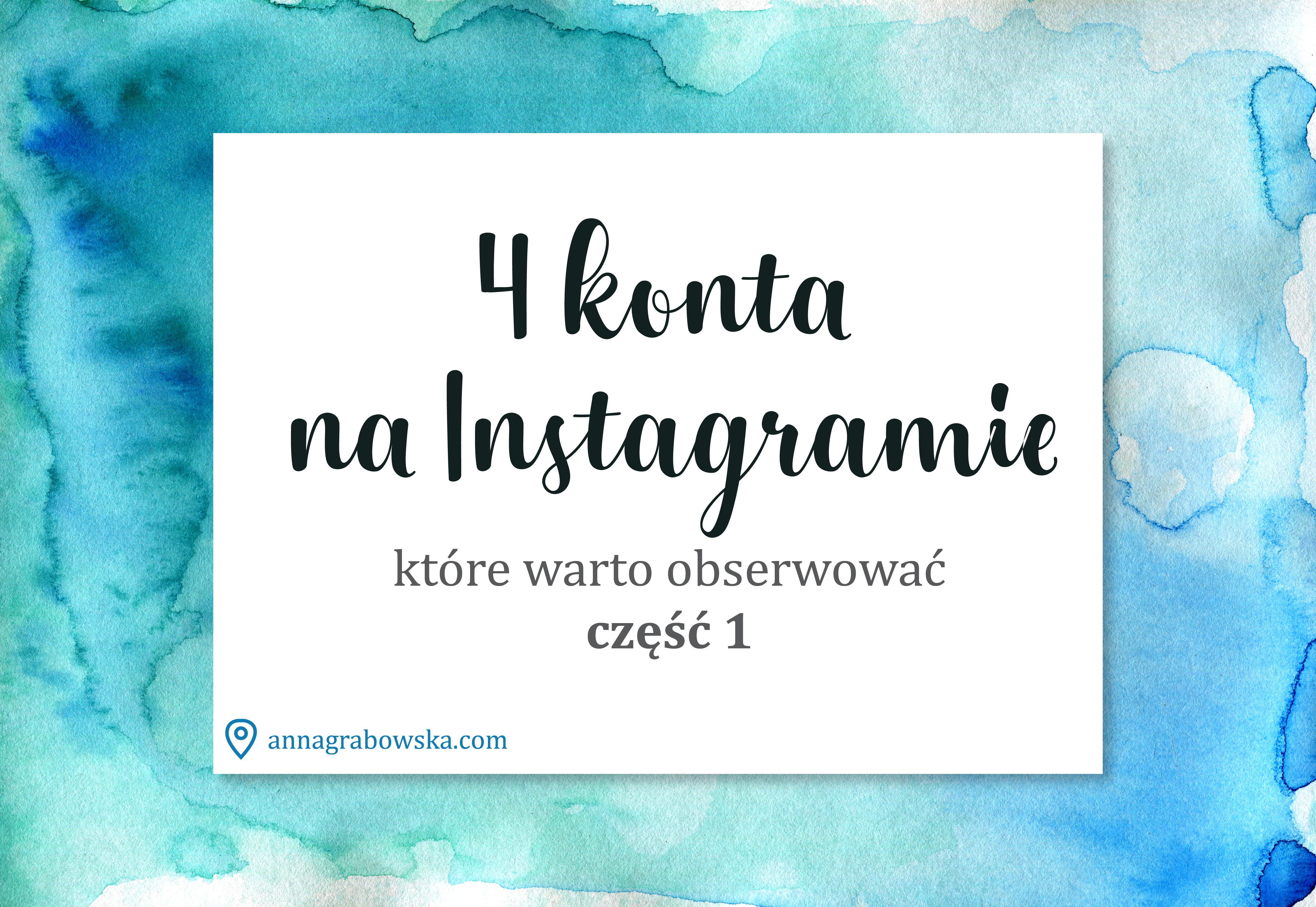 4 konta na Instagramie, które warto obserwować