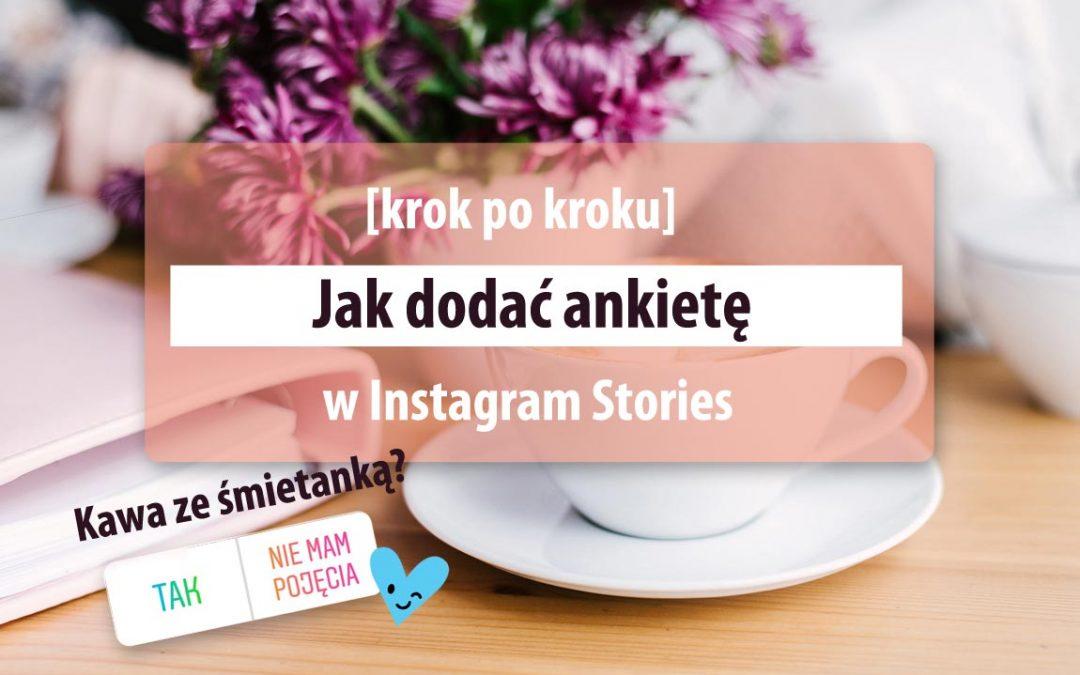 [instagram] jak dodać ankietę w Instagram Stories