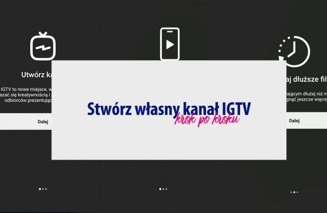 Stwóz własny kanał IGTV - krok po kroku