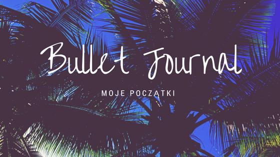 Bullet Journal – moje początki