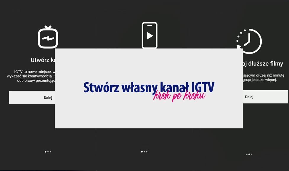 [instagram] Jak stworzyć własny kanał IGTV