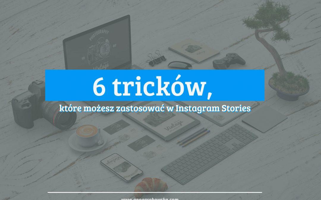 6 tricków, które możesz zastosować w Instagram Stories