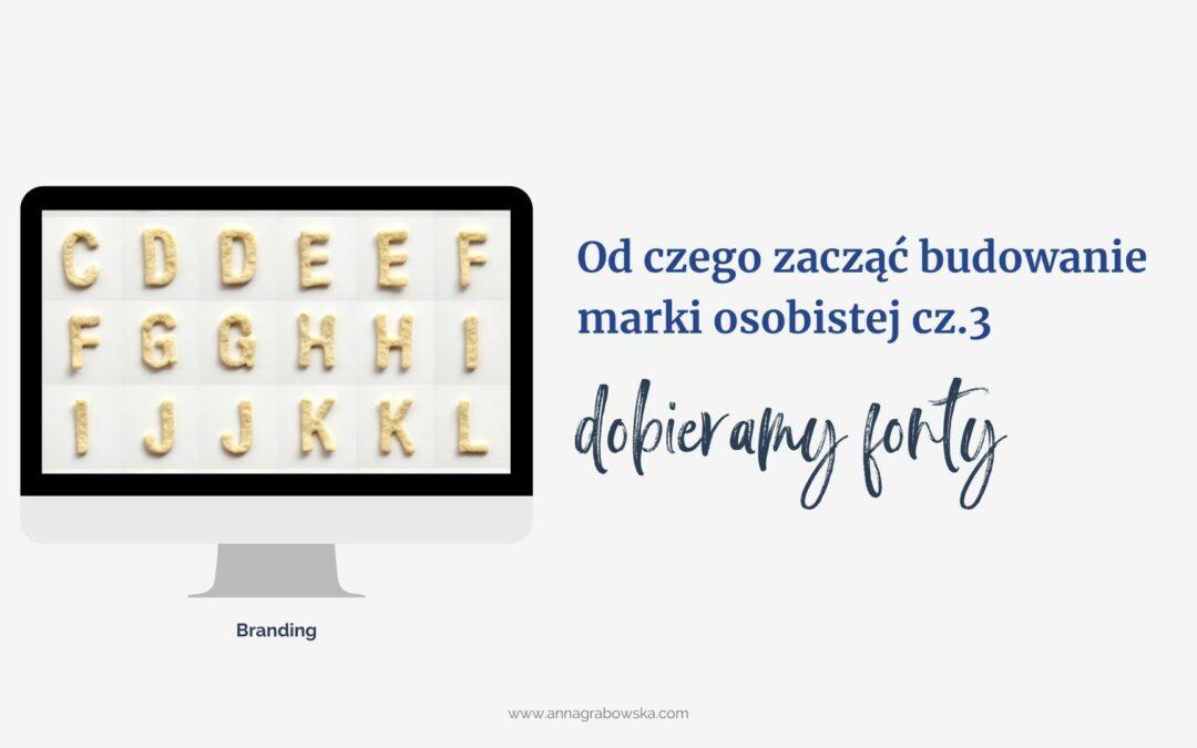 Od czego zacząć budowanie marki w Internecie. Część 3. Dobieramy fonty